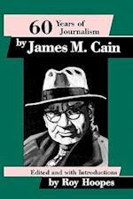 Sixty Years of Journalism af Roy Hoopes, James M. Cain
