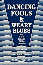 Dancing Fools and Weary Blues