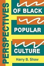 Perspectives of Black Popular Culture af Shaw, Harry B. Shaw