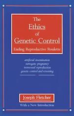 Ethics of Genetic Control af Joseph Fletcher