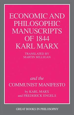 Bog paperback The Economic and Philosophic Manuscripts of 1844 Karl Marx and the Communist Manifesto af Karl Marx Friedrich Engels