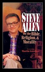 Steve Allen on the Bible, Religion and Morality af Steve Allen