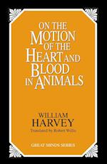 On the Motion of the Heart and Blood in Animals (Great Minds Series)
