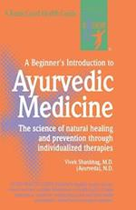A Beginner's Introduction to Ayurvedic Medicine (Good Health Guides)