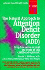 The Natural Approach to Attention Deficit Disorder (ADD) (NTC Keats Health)