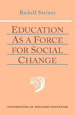 Education as a Force for Social Change (The Foundations of Waldorf Education, nr. 4)