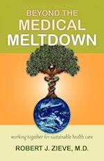 Beyond the Medical Meltdown