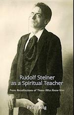 Rudolf Steiner as a Spiritual Teacher
