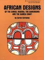 African Designs of the Congo, Nigeria, The Cameroons & the Guinea Coast