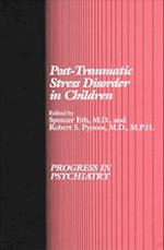 Post-Traumatic Stress Disorder in Children (Progress in Psychiatry Series)
