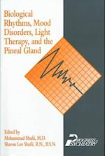 Biological Rhythms, Mood Disorders, Light Therapy, and the Pineal Gland (PROGRESS IN PSYCHIATRY)