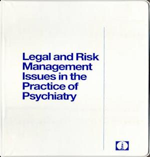Legal and Risk Management Issues in the Practice of Psychiatry