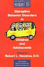 Disruptive Behavior Disorders in Children and Adolescents af Robert L Hendren