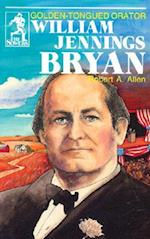 William Jennings Bryan (Sowers Series) (The Sowers)