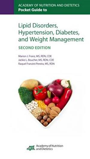 Academy of Nutrition and Dietetics Pocket Guide to Lipid Disorders, Hypertension, Diabetes, and Weight Management