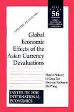 Global Economic Effects of the Asian Currency Devaluations (POLICY ANALYSES IN INTERNATIONAL ECONOMICS, nr. 56)