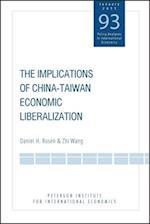 The Implications of China-Taiwan Economic Liberalization af Zhi Wang, Daniel H. Rosen