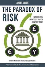 The Paradox of Risk (POLICY ANALYSES IN INTERNATIONAL ECONOMICS)