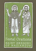 Festal Orations : St. Gregory of Nazianzus