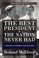 The Best President the Nation Never Had