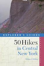 Explorer's Guide 50 Hikes in Central New York (Explorers Guides 50 Hikes)