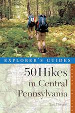 50 Hikes in Central Pennsylvania (50 Hikes in Central Pennsylvania From the Great Valley to the)