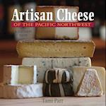 Artisan Cheese of the Pacific Northwest