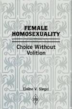Female Homosexuality (PSYCHOANALYTIC INQUIRY BOOK SERIES, nr. 9)