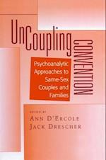 Uncoupling Convention (Bending Psychoanalysis Book S)