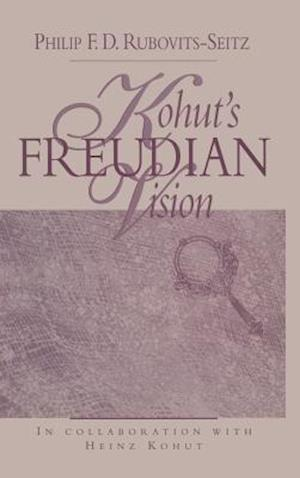 Kohut's Freudian Vision