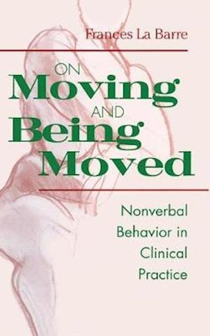On Moving and Being Moved : Nonverbal Behavior in Clinical Practice