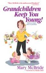 Grandchildren Keep You Young!