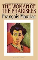 The Woman of the Pharisees af Mauriac, Francois Mauriac