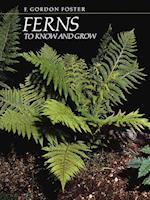 Ferns to Know and Grow
