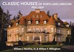 Classic Houses of Portland, Oregon, 1850-1950 (Classic Houses Series)