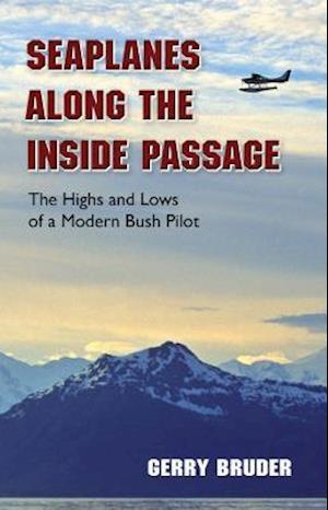 Bog, paperback Seaplanes Along the Inside Passage af Gerry Bruder