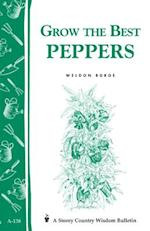 Grow the Best Peppers (Storey Publishing bulletin, nr. 138)