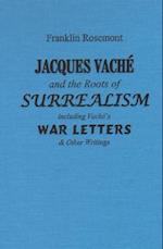 Jacques Vache and the Roots of Surrealism