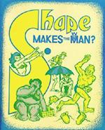 Shape Makes the Man