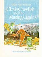Clovis Crawfish and the Singing Cigales (Clovis Crawfish)