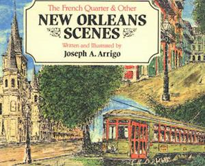 The French Quarter and Other New Orleans Scenes