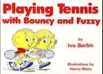 Playing Tennis with Bouncy and Fuzzy