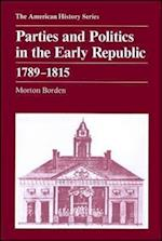 Parties and Politics in the Early Republic, 1789-1815 (American History S)