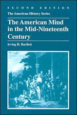 The American Mind in the Mid-Nineteenth Century (American History Harlan Davidson)