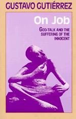 On Job (God Talk and the Suffering of the Innocent)