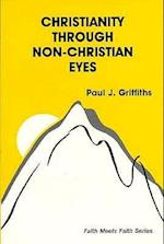 Christianity Through Non-Christian Eyes af Paul J. Griffiths