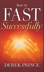 How to Fast Successfully af Derek Prince