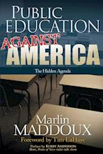 Public Education Against America af Marlin Maddoux