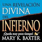 Una Revelacion Divina Del Infierno/ a Divine Revelation of the Inferno