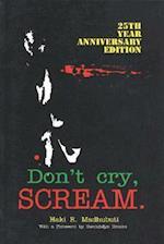 Don't Cry, Scream